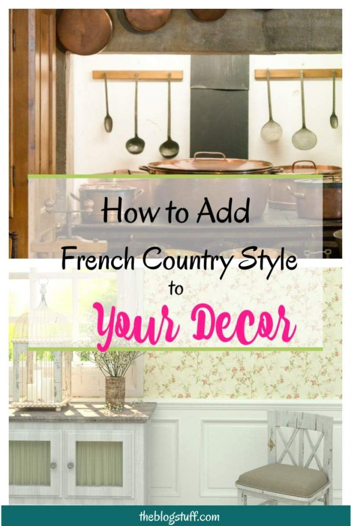 French Country Style Accessories Decorating Tips For A Provencal Look French Country Style Decorating French Country Style French Rustic Decor