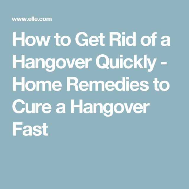 How to Get Rid of a Hangover Quickly - Home Remedies to Cure a Hangover Fast