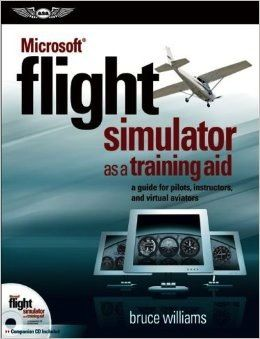 """""""Bruce Williams takes Flight Simulator to its highest level as a flight training tool. This is a guide for anyone wanting to maximize their real or virtual cockpit experience... —Rod Machado aviation"""