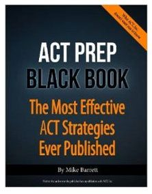 Article on Best ACT Prep books of 2015 -- says to get the red book & Black Book if you're motivated to put many hours in; suggests additional specific English, Math & Reading books.  Points out the benefits & drawbacks for each book.