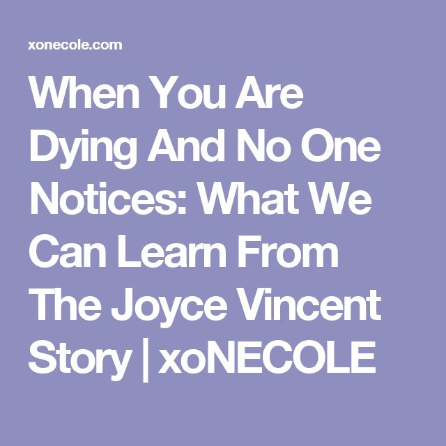 When You Are Dying And No One Notices: What We Can Learn From The Joyce Vincent Story | xoNECOLE