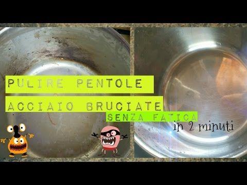 [CASA] PULIRE PENTOLE ACCIAIO BRUCIATE SENZA FATICA - sub ITA - YouTube