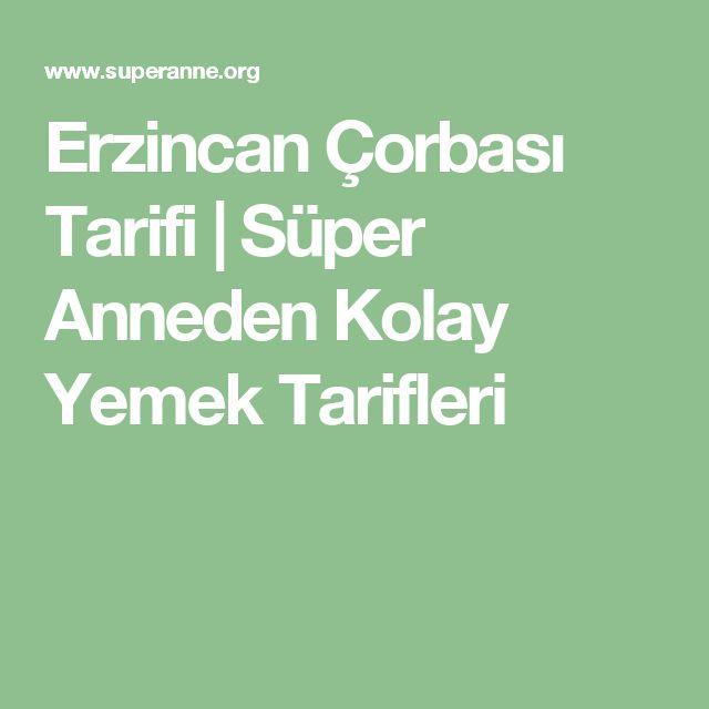 Erzincan Çorbası Tarifi  | Süper Anneden Kolay Yemek Tarifleri