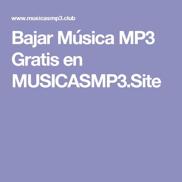 Bajar Música MP3 Gratis en MUSICASMP3.Site