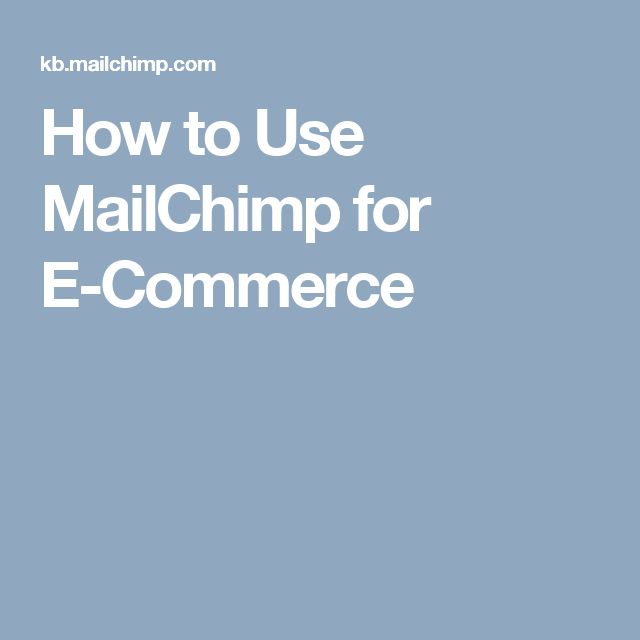 How to Use MailChimp for E-Commerce
