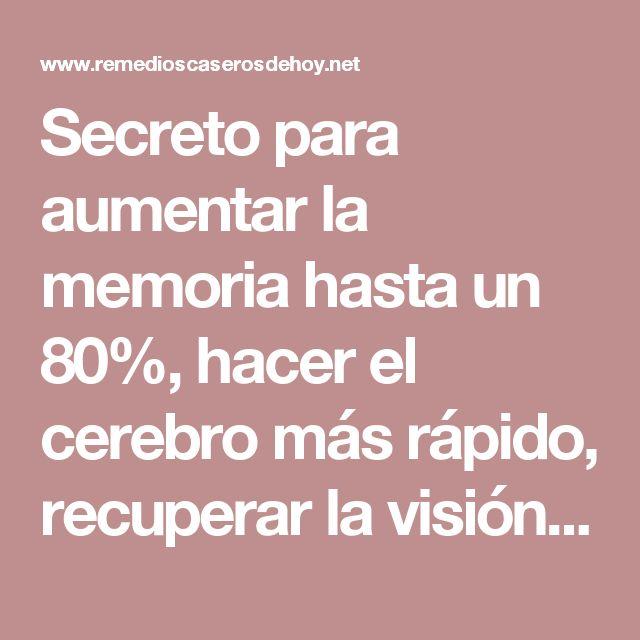 Secreto para aumentar la memoria hasta un 80%, hacer el cerebro más rápido, recuperar la visión y regenerar los huesos! - Remedios caseros de hoy
