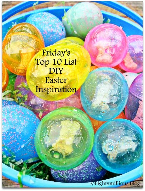 Eightymillion: Friday's Top 10 List: 3-29-13 (DIY Easter Inspiration) #Easter #DIY Links to #inspire #educate and #entertain