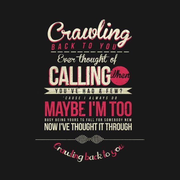 Crawling Back to You