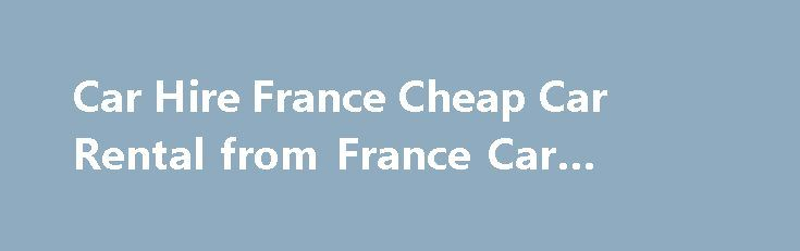 Car Hire France Cheap Car Rental from France Car #whats #leasing http://lease.remmont.com/car-hire-france-cheap-car-rental-from-france-car-whats-leasing/  Car Hire France 4.3 out of 5 891 with 891 reviews Car Hire: Perpignan Airport Rating: 5 / 5 Reviewed by bob mc on 03/05/2016 Everything went according to plan. A good price and the website worked well. Vouchers and instructions sent at speed.Very happy Car Hire: Geneva Airport France Rating: 5 / 5 Reviewed […]