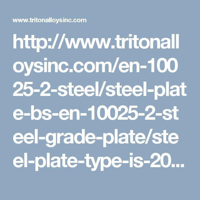 http://www.tritonalloysinc.com/en-10025-2-steel/steel-plate-bs-en-10025-2-steel-grade-plate/steel-plate-type-is-2062-gr-b-plate/