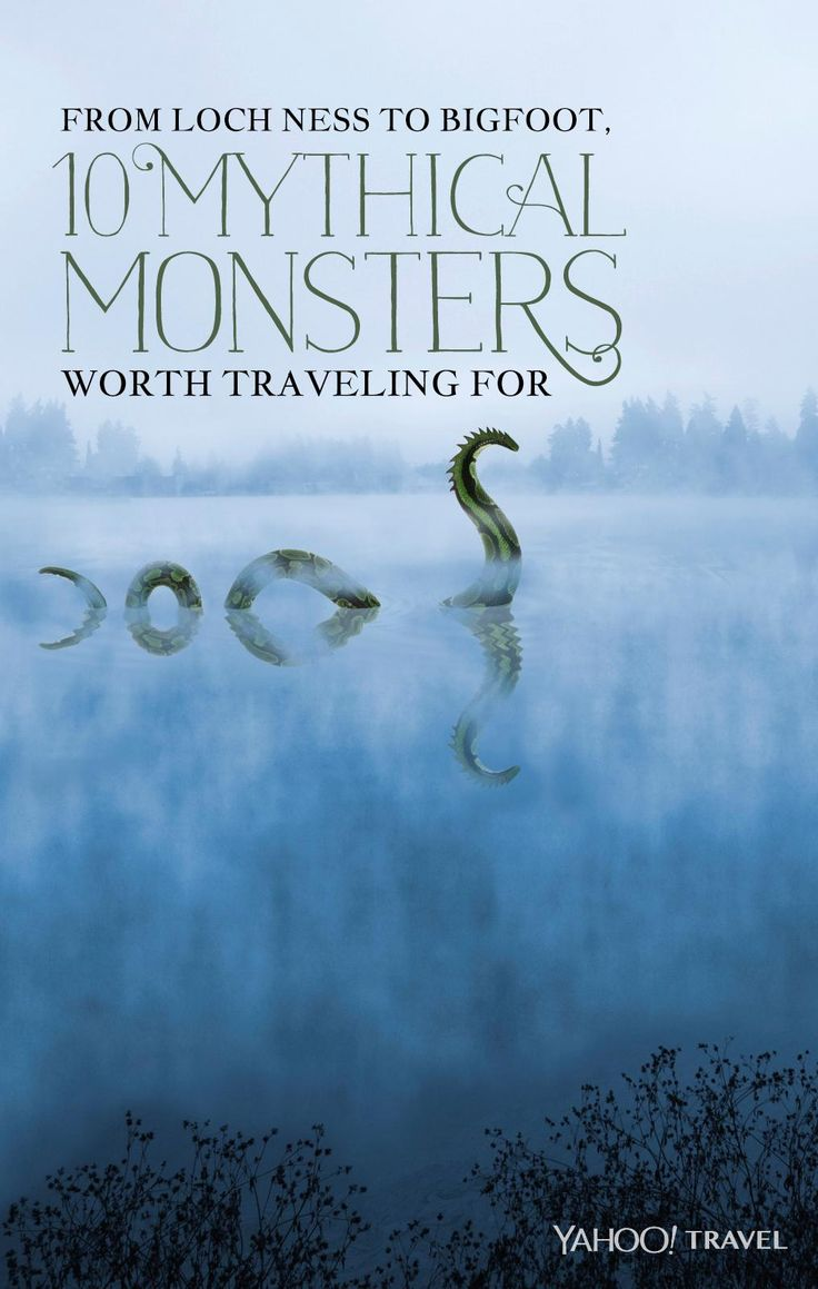 From Loch Ness to Bigfoot, 10 Mythical Monsters Worth Traveling For