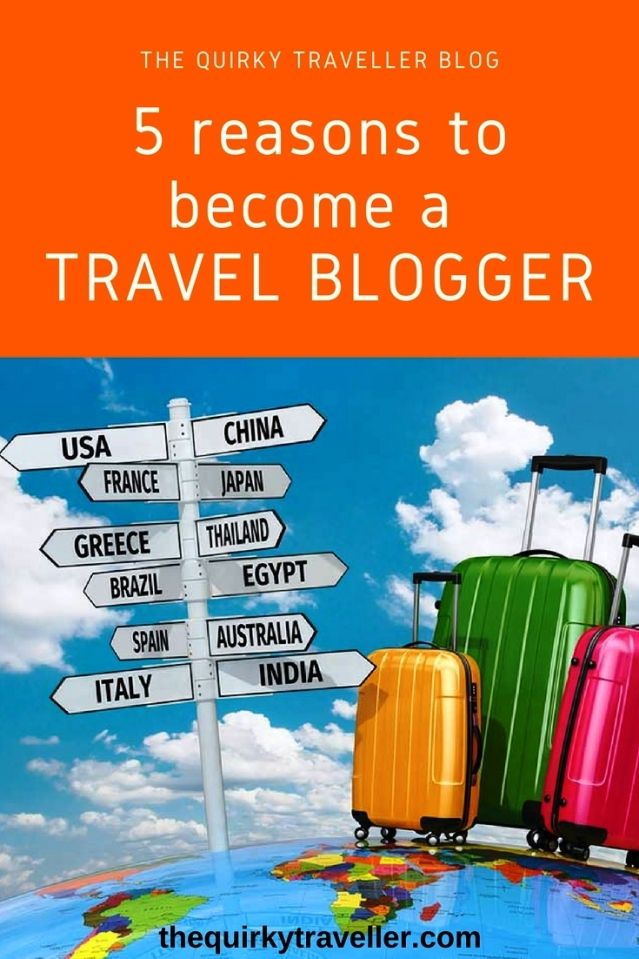 5 reasons to become a #travel blogger - by Zoe Dawes aka The Quirky Traveller #blogging
