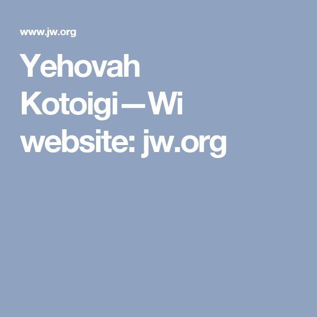 Yehovah Kotoigi—Wi website: jw.org