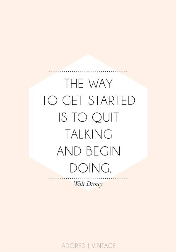 """The way to get started is the quit talking and begin doing."" - Walt Disney #newgrad #college #advice"