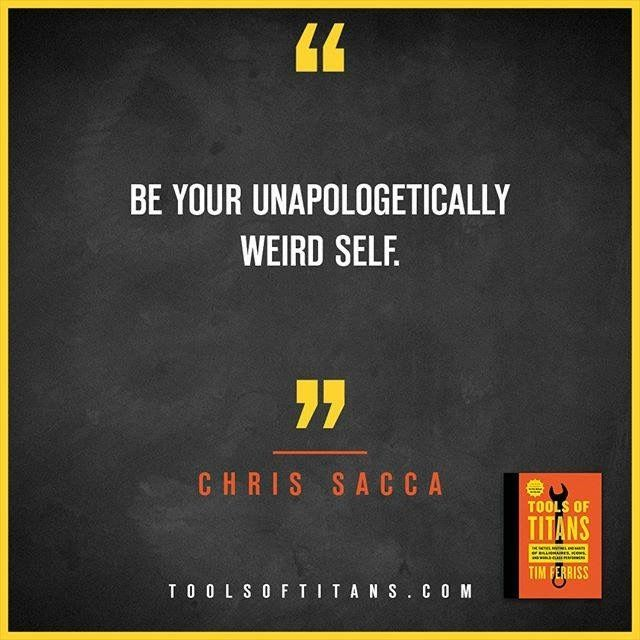 "Click to find more Quotes from Tim Ferriss' book! And to see my review of ""Tools of Titans"". This an inspirational quote by Chris Sacca that you can find in Tim Ferriss new book Tools of Titans. A great book for entrepreneurs, full of productivity, health, wealth, tips and habits!"