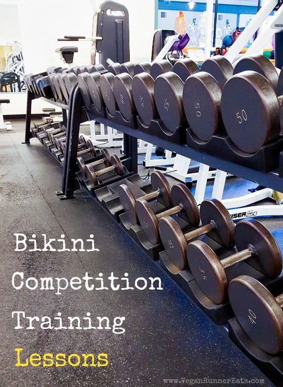 Bikini competition training lessons, plus 6 things to keep in mind before you start your competition training