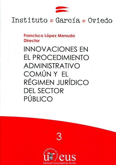 Innovaciones en el procedimiento administrativo común y en el régimen jurídico del sector público / Francisco López Menudo, director. (2016)