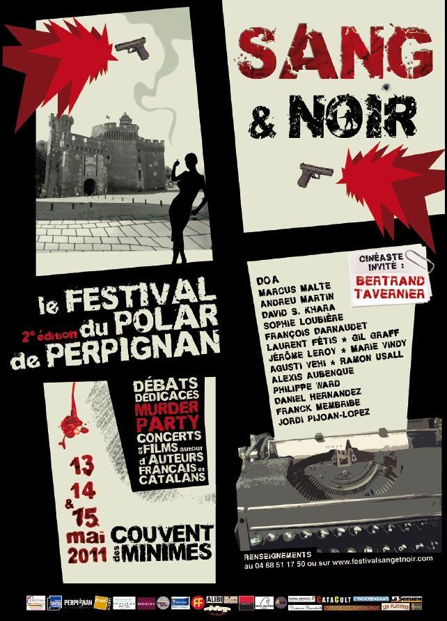 2ène édition Festival Sang et Noir/Festival du Polar de Perpignan (66000) : 13-15/05/2011