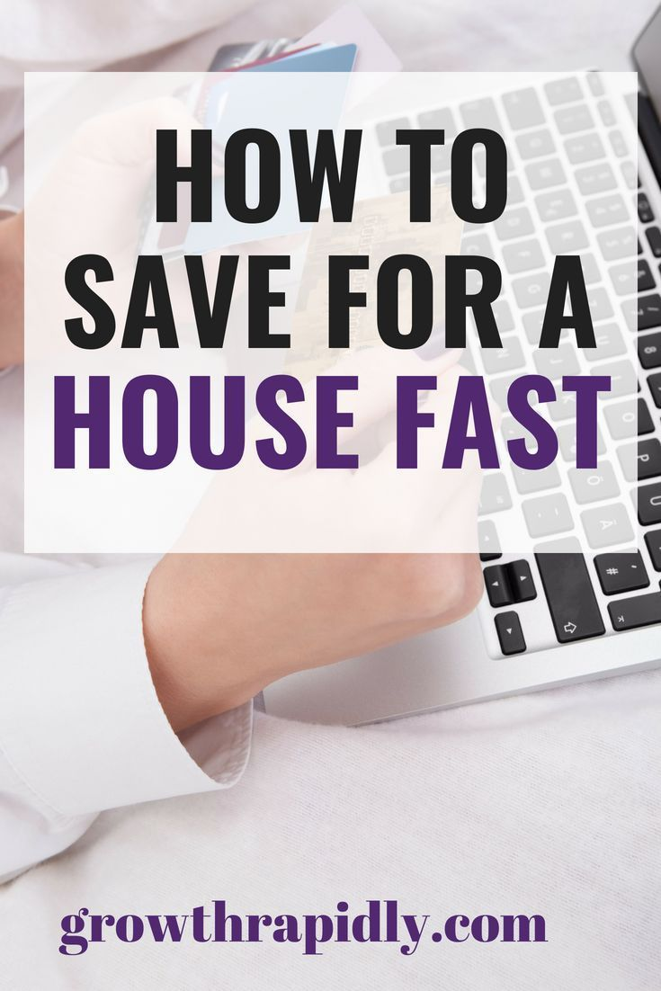how to save for a house fast