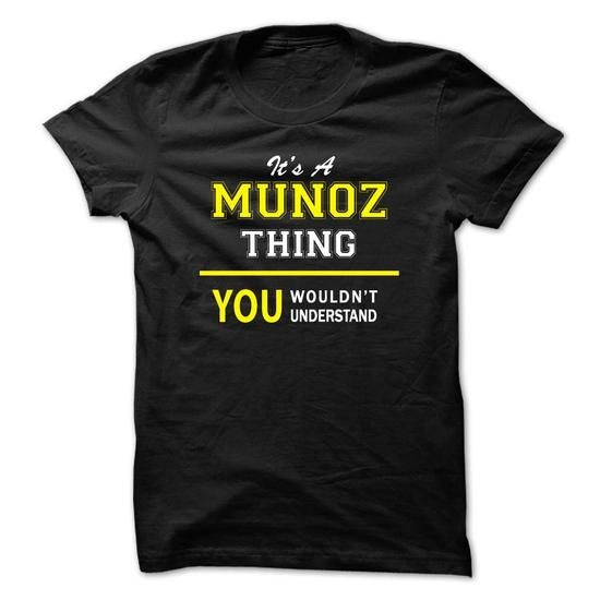Its A MUNOZ thing, you wouldnt understand !! - #gift for girlfriend #gift for teens. Its A MUNOZ thing, you wouldnt understand !!, grandma gift,hoodie outfit. GET IT =>...