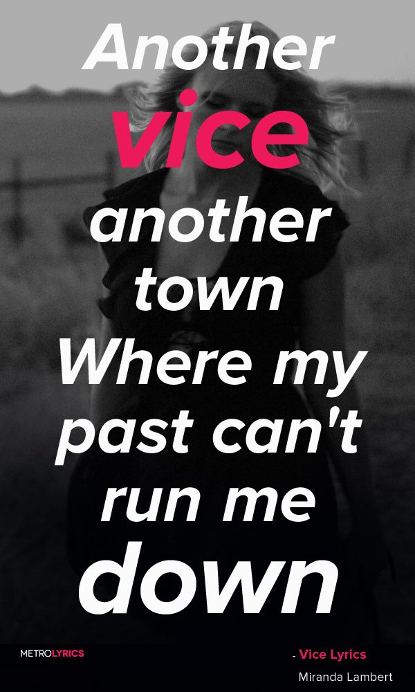 Miranda Lambert - Vice Lyrics and Quotes  Another vice, another town Where my…