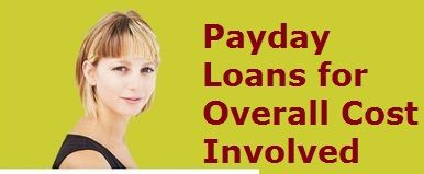 Compare Payday Loans for Overall Cost Involved