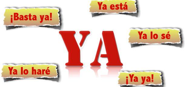 """10 usos diferentes de la palabra """"ya"""". Explicaciones en inglés. roanokespanish.com"""