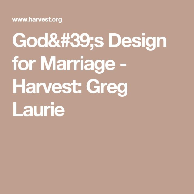God's Design for Marriage - Harvest: Greg Laurie