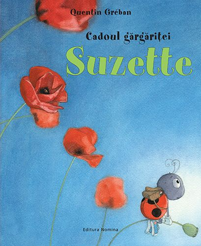 Cadoul Gărgăriței Suzette - Quentin Greban