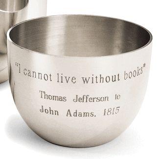 """I cannot live without books"" Thomas Jefferson to John Adams, 1815"