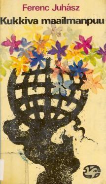 Kukkiva maailmanpuu | Kirjasampo.fi - kirjallisuuden kotisivu