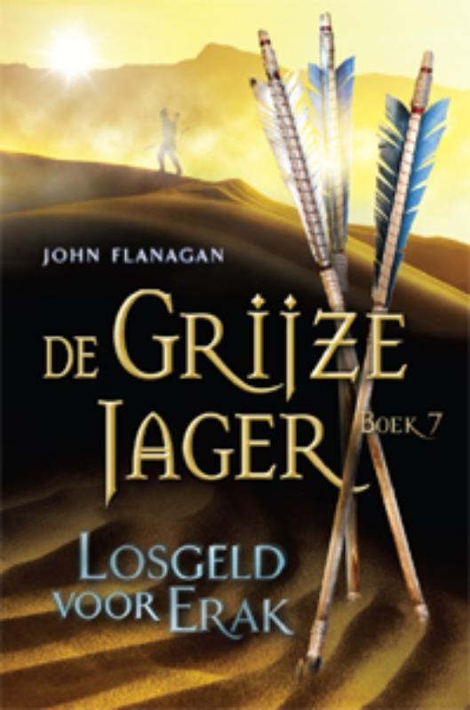 Losgeld voor Erak, De grijze jager boek 7 ~ John Flanagan