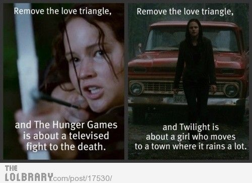And this is why The Hunger Games are better books. In fact The Hunger Games love triangle is a subplot and nowhere near the most important thing in the books. Twilight really is about how it's important to have a boyfriend.