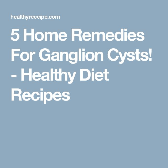 5 Home Remedies For Ganglion Cysts! - Healthy Diet Recipes