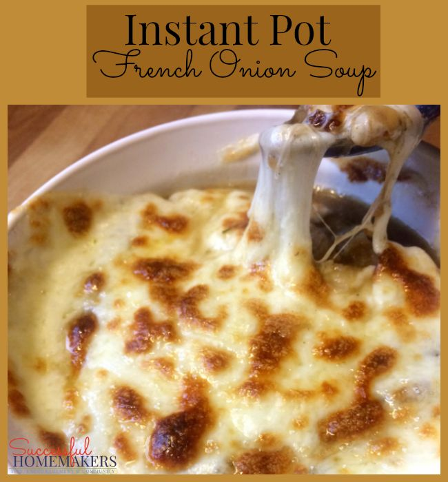 Instant Pot French Onion Soup Enjoy this classic French soup in no time with the ease of the Instant Pot!