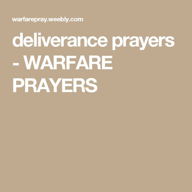 deliverance prayers - WARFARE PRAYERS