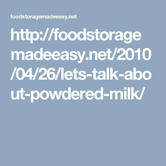 http://foodstoragemadeeasy.net/2010/04/26/lets-talk-about-powdered-milk/