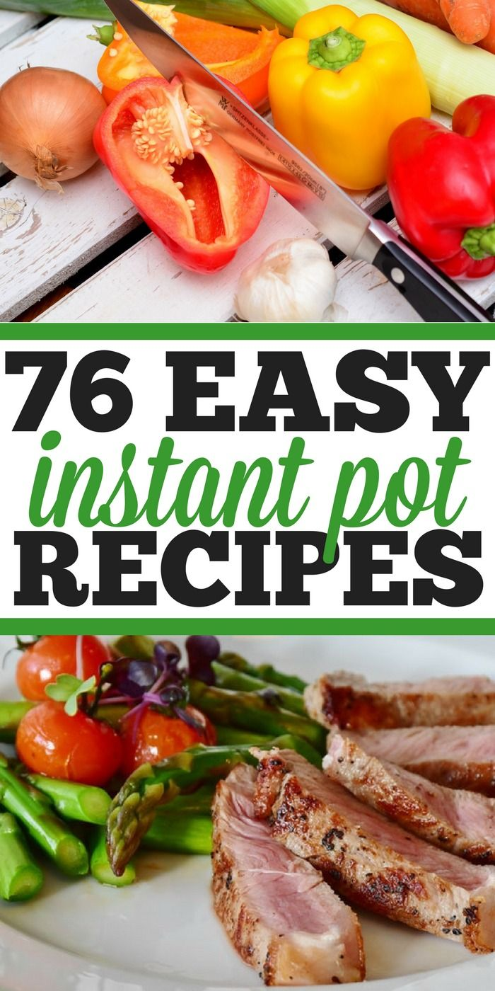 76 Easy Instant Pot recipes that are simple and delicious! Simple meals, soups, side dishes, and vegetables we've made in our Instant Pot and continue to make day after day. Whether you're new or an expert we've got something new to try, even Instant Pot desserts you'll love! #instantpot #recipes #easy #vegetable #dinner #recipe #pressurecooker #pasta #chicken