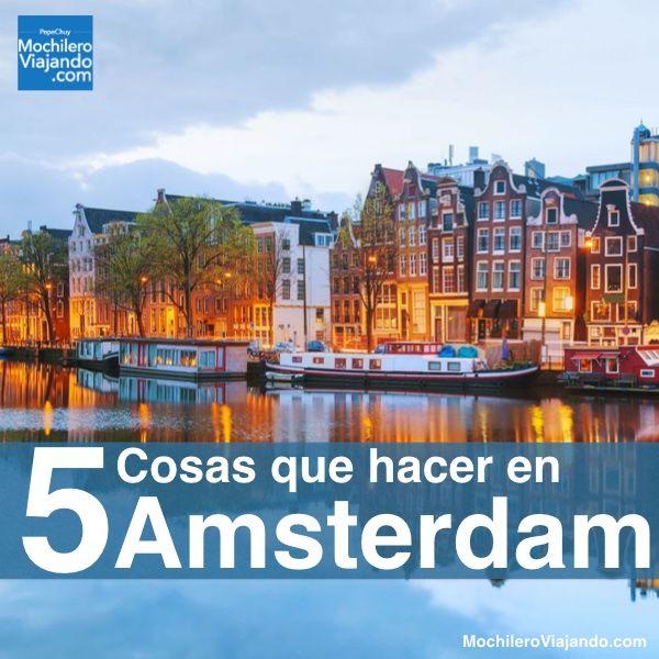 Cosas Que Hacer En Amsterdam Viaje A Amsterdam Amsterdam Guia De Viaje
