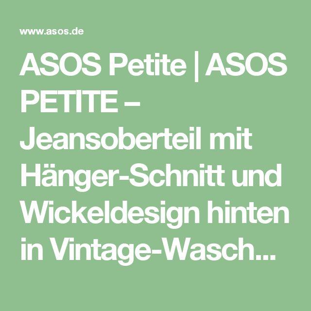 ASOS Petite | ASOS PETITE – Jeansoberteil mit Hänger-Schnitt und Wickeldesign hinten in Vintage-Waschung