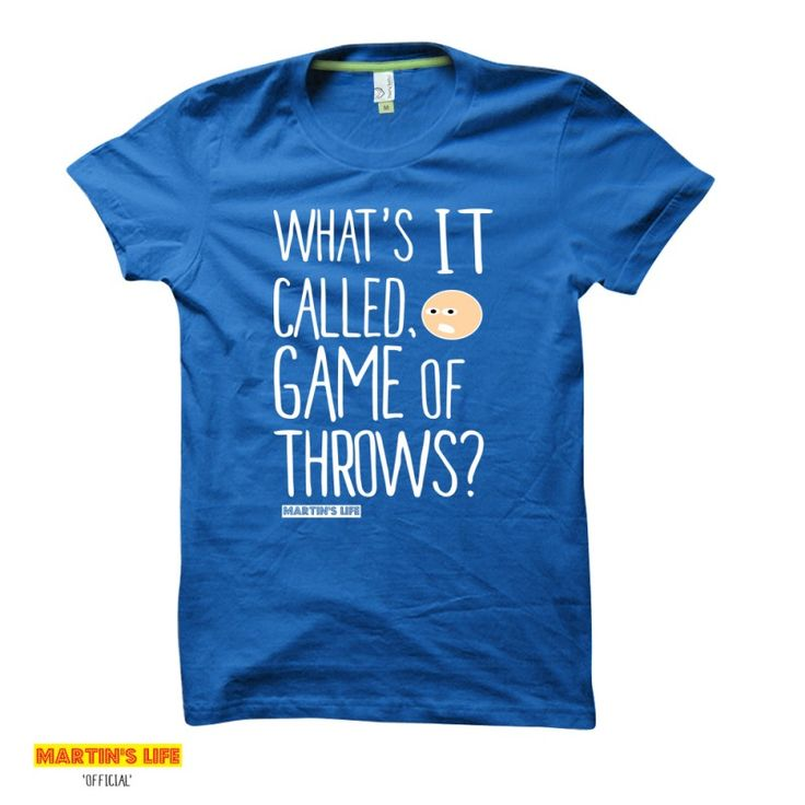 What's it called, Game of Throws? | Martin's Life t-shirts from HairyBaby.com