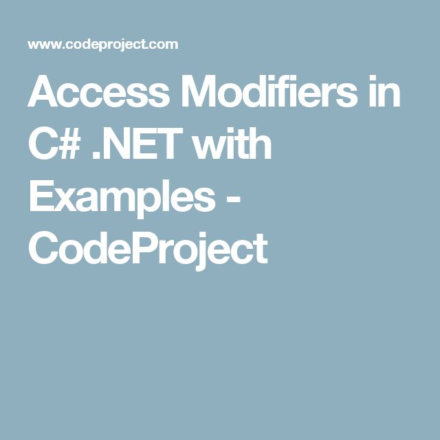 Access Modifiers in C# .NET with Examples - CodeProject