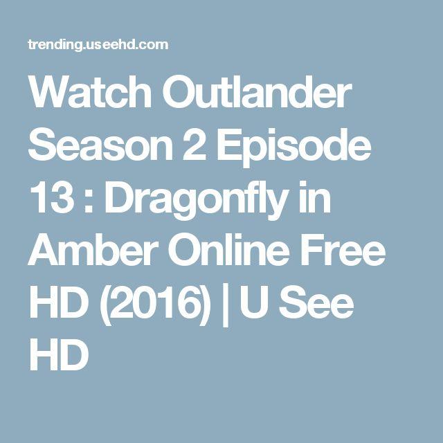 Watch Outlander Season 2 Episode 13 : Dragonfly in Amber Online Free HD (2016) | U See HD