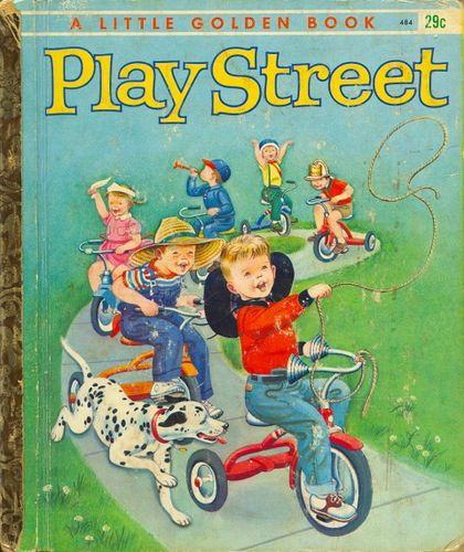 Play Street.  Little Golden Books were so much fun to read.