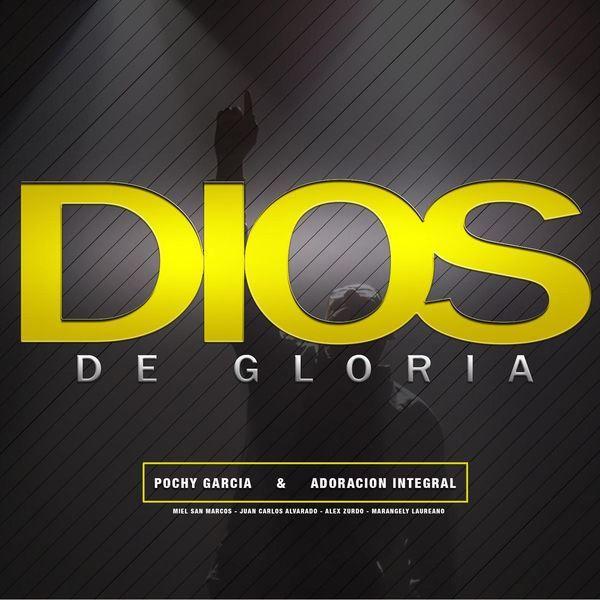 Pochy Garcia - Dios de Gloria (2016) Nuevo Album