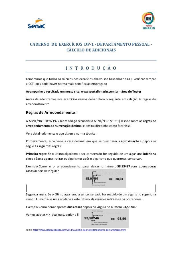 CADERNO DE EXERCÍCIOS DP-1 - DEPARTAMENTO PESSOAL -  CÁLCULO DE ADICIONAIS  I N T R O D U Ç Ã O  Lembramos que todos os cálcu...