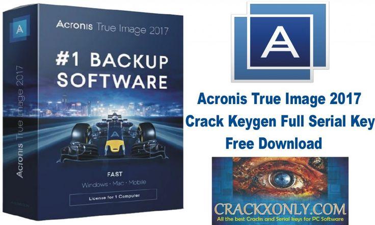 Acronis True Image 2017 Crack Keygen Full Serial Key Free Download