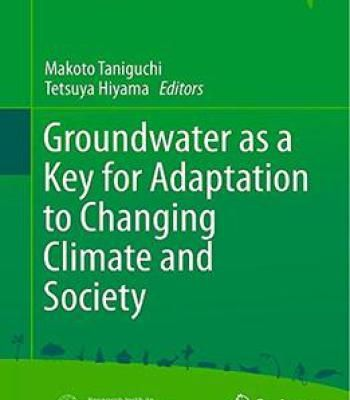 Groundwater As A Key For Adaptation To Changing Climate And Society By Makoto Taniguchi PDF
