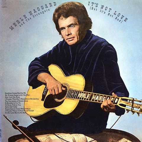 Merle Haggard and The Strangers It's Not Love (But It's Not Bad) – Knick Knack Records