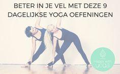 Dagelijkse Yoga oefeningen zijn een must als je echt de voordelen van Yoga wilt ervaren. Deze 9 oefeningen helpen je op weg en vormen hiervoor een goede basis.
